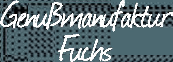 Schrift - Genußmanufaktur Fuchs